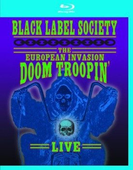BLACK LABEL SOCIETY: THE EUROPEAN INVASION DOOM TROOPIN (BLU-RAY)