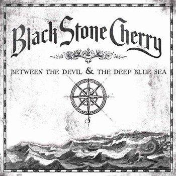 BLACK STONE CHERRY: BETWEEN THE DEVIL & THE DEEP BLUE SEA (CD)