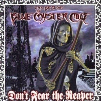 BLUE OYSTER CULT: DON'T FEAR THE REAPER - BEST OF (CD)