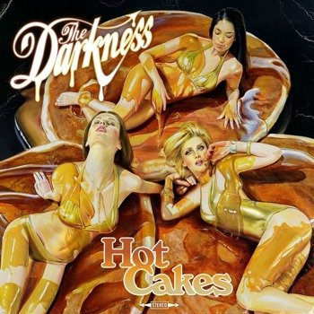 DARKNESS: HOT CAKES (CD)