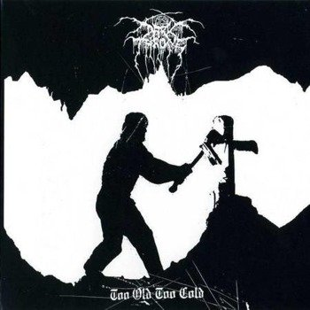 DARKTHRONE: TOO OLD TO COLD (LP VINYL)