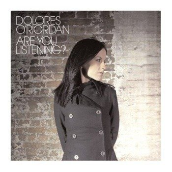 DOLORES O'RIORDAN: ARE YOU LISTENING (CD)