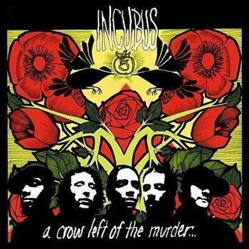 INCUBUS : CROW LEFT OF THE MURDER (CD)