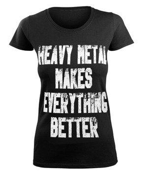 bluzka damska HEAVY METAL MAKES EVERYTHING BETTER