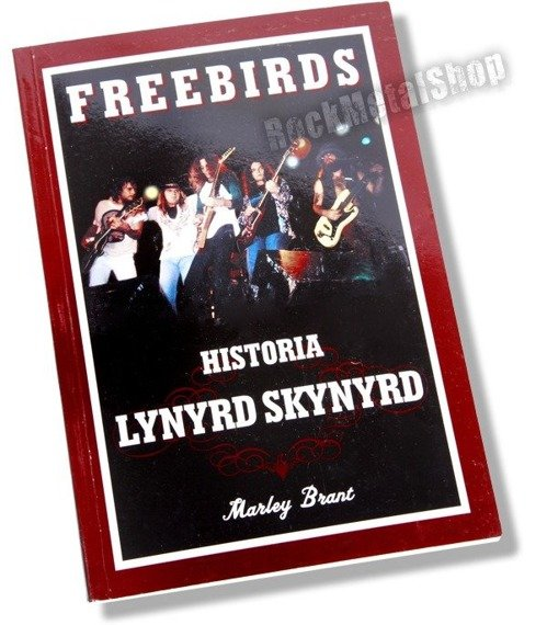 książka FREEBIRDS - HISTORIA LYNYRD SKYNYRD