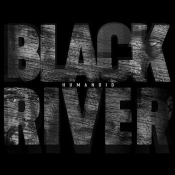 BLACK RIVER: HUMANOID (CD)