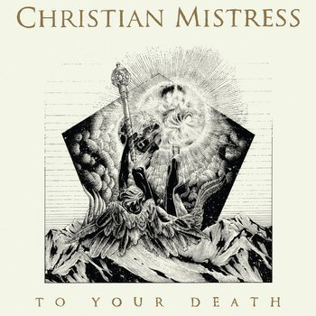 CHRISTIAN MISTRESS: TO YOUR DEATH (CD)