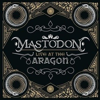 MASTODON: LIVE AT THE ARAGON (CD+DVD)