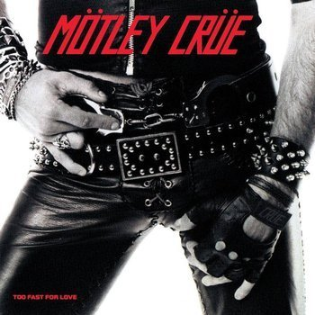 MOTLEY CRUE: TOO FAST FOR LOVE (CD)