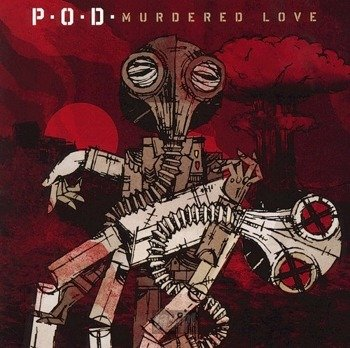 P.O.D. MURDERED LOVE (CD)