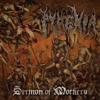 PYREXIA: SERMON OF MOCKERY (CD) LIMITED DIGIPACK