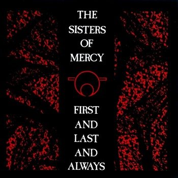 SISTERS OF MERCY: FIRST AND LAST AND ALWAYS (CD)