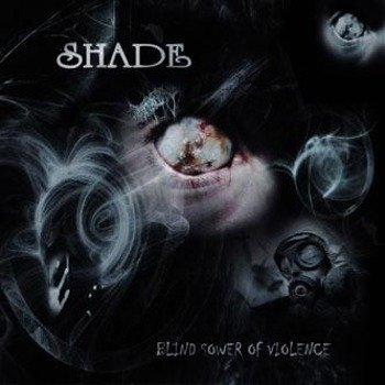 płyta CD: SHADE - BLIND SOWER OF VIOLENCE