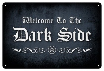 tabliczka z metalu WELCOME TO THE DARKSIDE