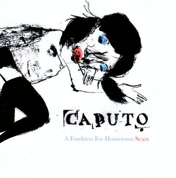 KEITH CAPUTO: A FONDNESS FOR HOMETOWN SCARS (CD)