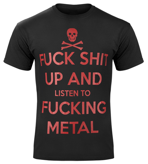 koszulka FUCK SHIT UP AND LISTEN TO FUCKING METAL