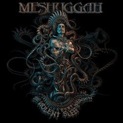 MESHUGGAH: THE VIOLENT SLEEP OF REASON (CD)